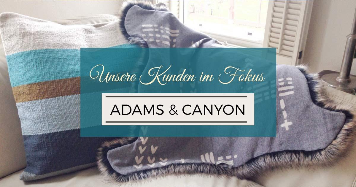 Unsere Kunden im Rampenlicht: Adams & Canyon