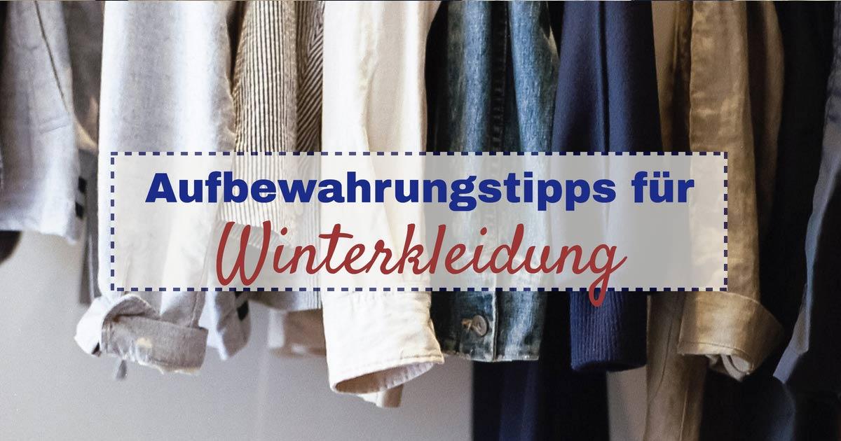 Aufbewahrungstipps für Winterkleidung